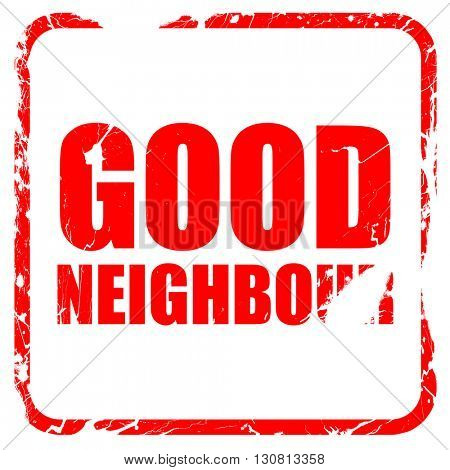 good neighbour, red rubber stamp with grunge edges