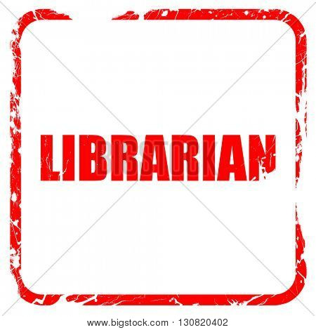 librarian, red rubber stamp with grunge edges