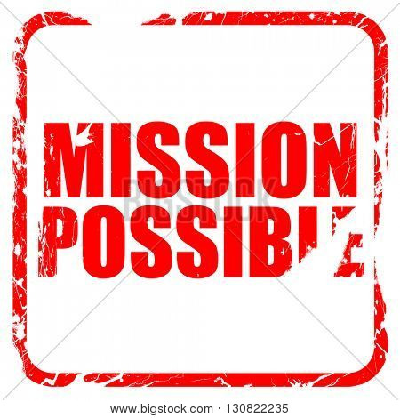mission possible, red rubber stamp with grunge edges