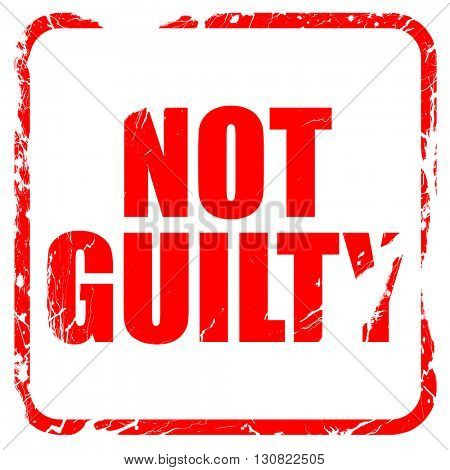 not guilty, red rubber stamp with grunge edges