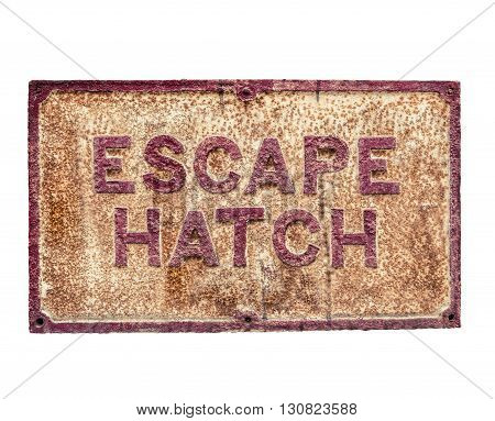 Isolated Rusty Emergency Escape Hatch Sign On A White Background