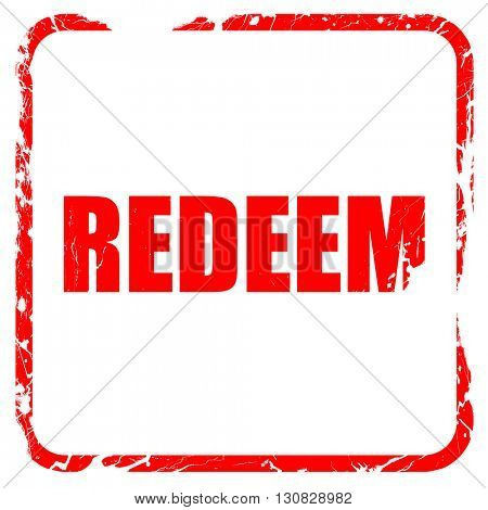 redeem, red rubber stamp with grunge edges