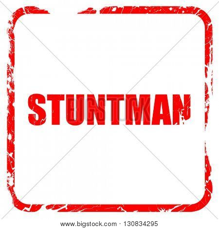 stuntman, red rubber stamp with grunge edges