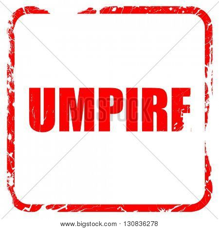 umpire, red rubber stamp with grunge edges