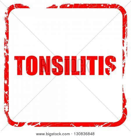 tonsilitis, red rubber stamp with grunge edges