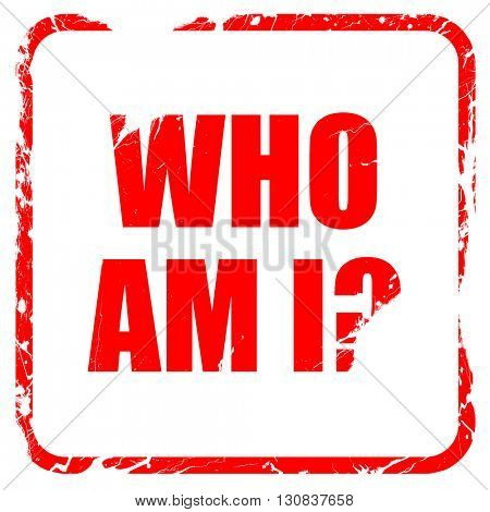who am i?, red rubber stamp with grunge edges