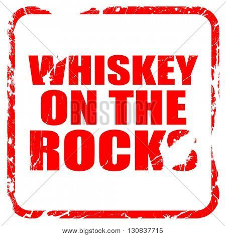 whiskey on the rocks, red rubber stamp with grunge edges
