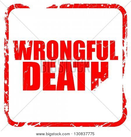 wrongful death, red rubber stamp with grunge edges