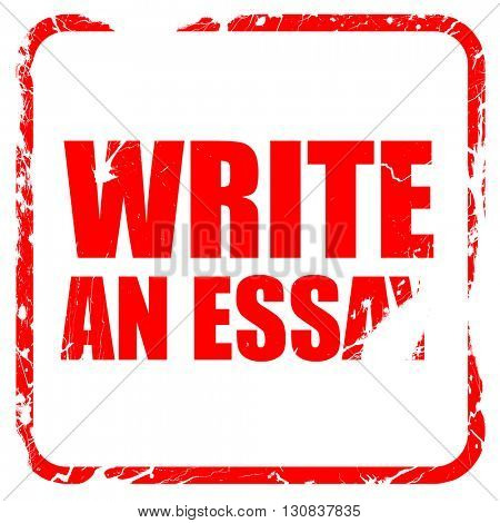 write an essay, red rubber stamp with grunge edges