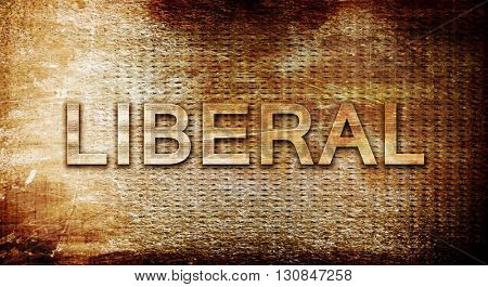 liberal, 3D rendering, text on a metal background