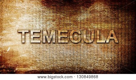 temecula, 3D rendering, text on a metal background
