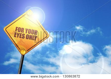 for your eyes only, 3D rendering, a yellow road sign