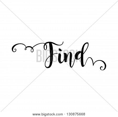 Find. Verb English. Beautiful greeting card with calligraphy black text word. Hand drawn design elements. Handwritten modern brush lettering on a white background isolated. Vector illustration EPS 10