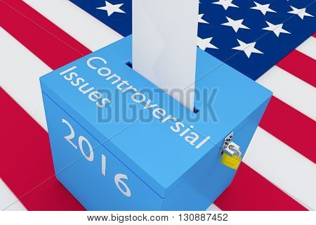 Controversial Issues 2016 Election Concept