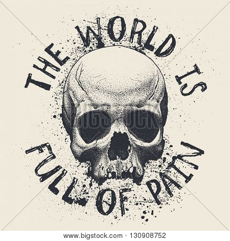 The world is full of pain, T-shirt design, vector