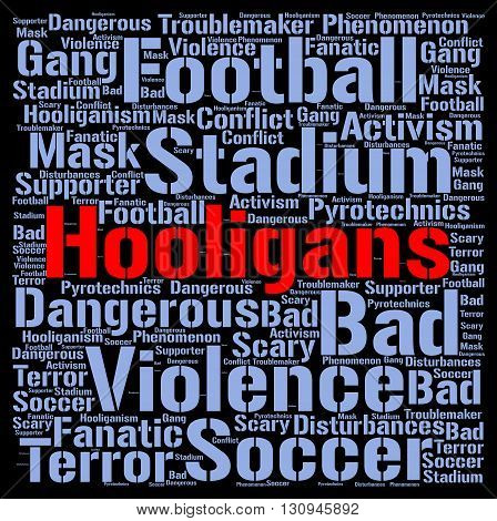 Hooligans word cloud concept with a black background