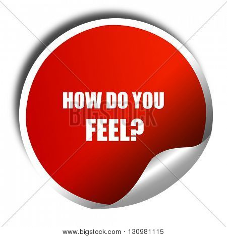how do you feel, 3D rendering, red sticker with white text