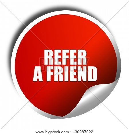 refer a friend, 3D rendering, red sticker with white text