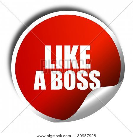 like a boss, 3D rendering, red sticker with white text