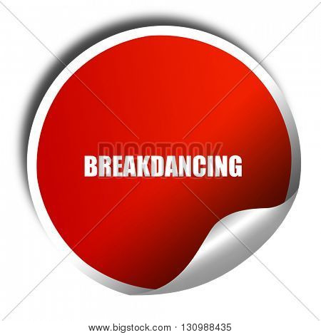 breakdancing, 3D rendering, red sticker with white text