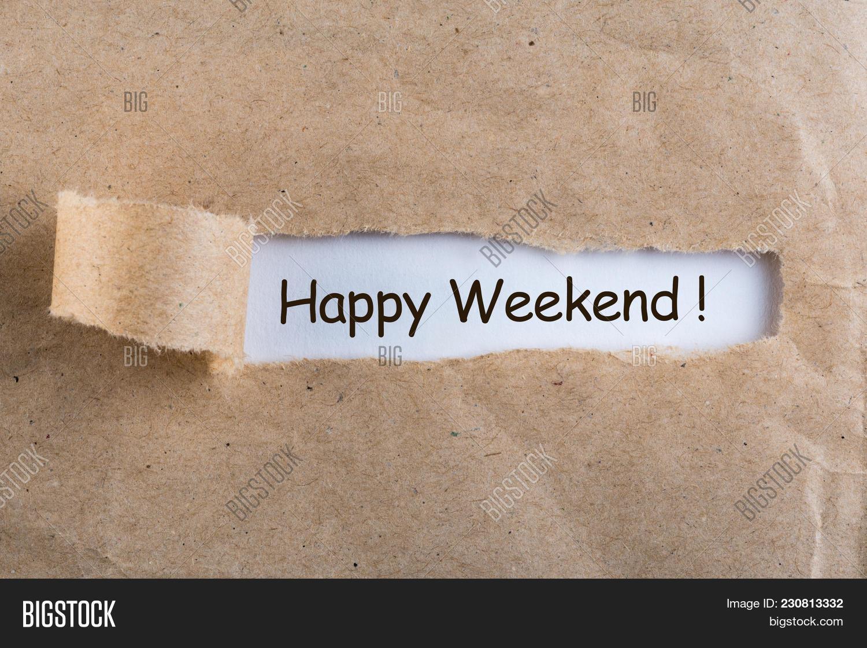 Weekend happy 31 Happy