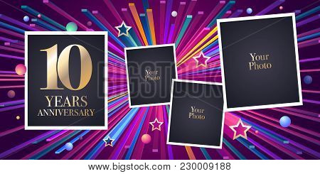 10 Years Anniversary Vector Icon, Logo. Design Element, Greeting Card With Collage Of Photo Frames F