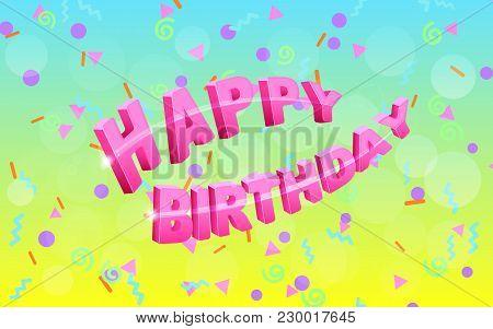 Festive Confetti Background For Happy Birthday. Greeting Card.