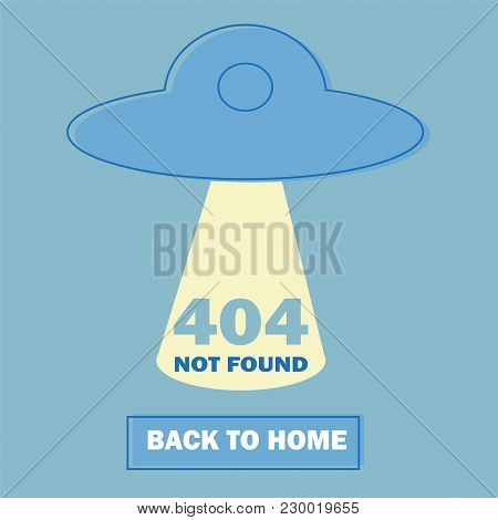 Design 404 Error With Ufo Icon. Vector Concept Illustration. Page Is Lost And Not Found Message. Tem
