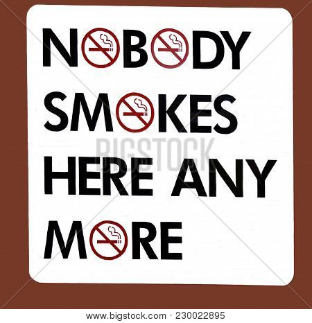 An Amusing Sign Illustrating That Nobody Smokes In A Non Smoking Area Anymore