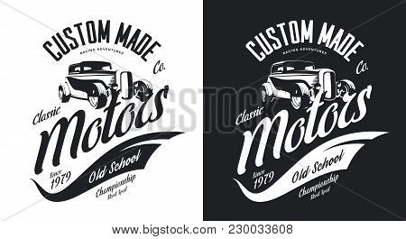 Vintage Custom Hot Rod Motors Black And White Tee-shirt Isolated Vector Logo. Premium Quality Old Sp