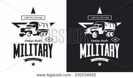 Vintage Military Truck Black And White Isolated Vector Logo. Premium Quality Old Vehicle Logotype T-
