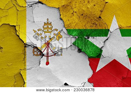 Flag Of Vatican And Myanmar Painted On Cracked Wall