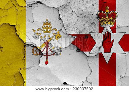 Flag Of Vatican And Northern Ireland Painted On Cracked Wall