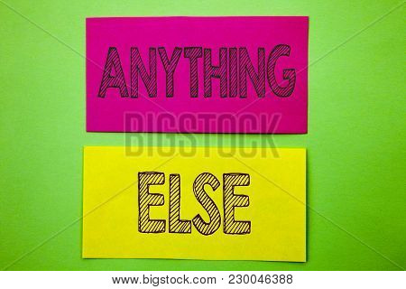 Handwriting Announcement Text Showing Anything Else. Conceptual Photo Ask Asking Question To Have An