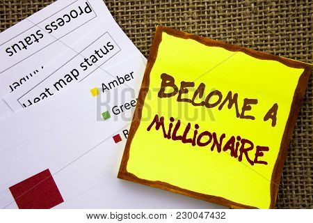 Handwritten Text Sign Showing Become A Millionaire. Business Concept For Ambition To Become Wealthy