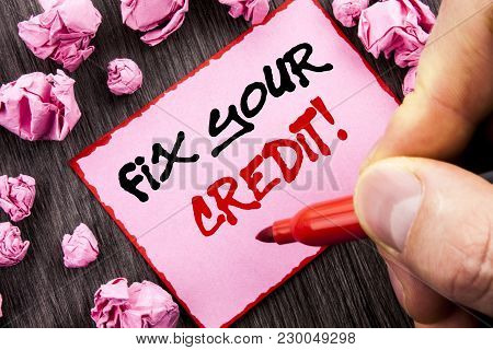 Text Sign Fix Your Credit. Business Concept For Bad Score Rating Avice Fix Improvement Repair Writte