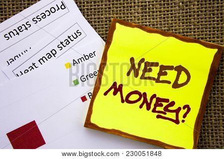 Handwritten Text Sign Showing Need Money Question. Business Concept For Economic Finance Crisis, Cas