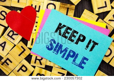 Handwritten Text Showing Keep It Simple. Conceptual Photo Simplicity Easy Strategy Approach Principl