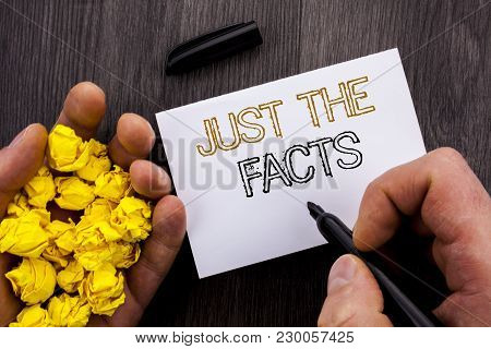 Conceptual Text Showing Just The Facts. Business Photo Showcasing Truth Fact Accuracy Honest Concept