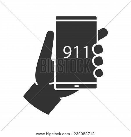 Emergency Calling Glyph Icon. Hand Holding Smartphone With 911 Number. Silhouette Symbol. Negative S