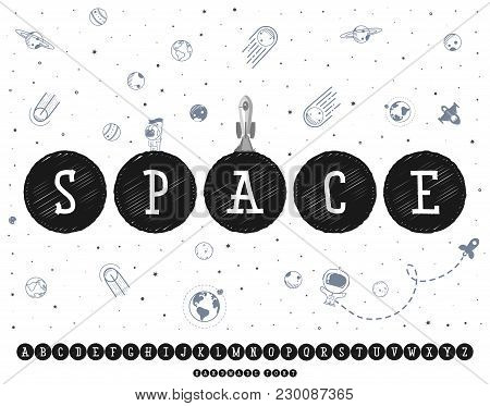 Space Font. Alphabet Planets In The Universe, Can Be Used As A Patch, Badge, Sticker. Vector Illustr