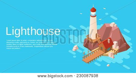Vector Isometric Lighthouse On Rock Stone Cliff Island With Wooden House And Pier On Blue Sea, Ocean