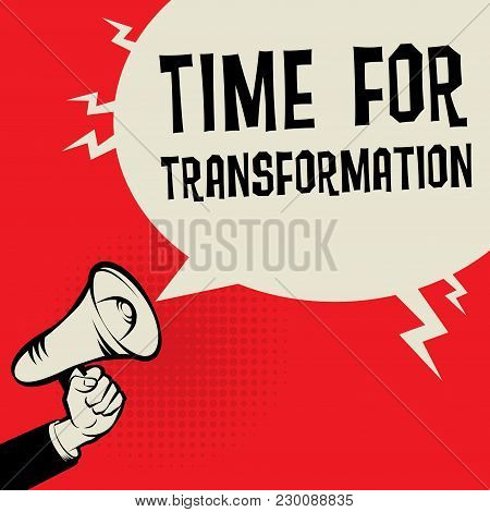 Megaphone Hand Business Concept With Text Time For Transformation, Vector Illustration