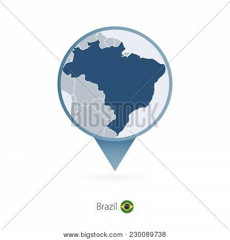 Map Pin With Detailed Map Of Brazil And Neighboring Countries.