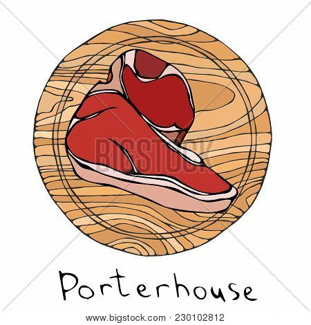 Most Popular Steak Porterhouse On A Round Wooden Cutting Board. Beef Cut. Meat Guide For Butcher Sho