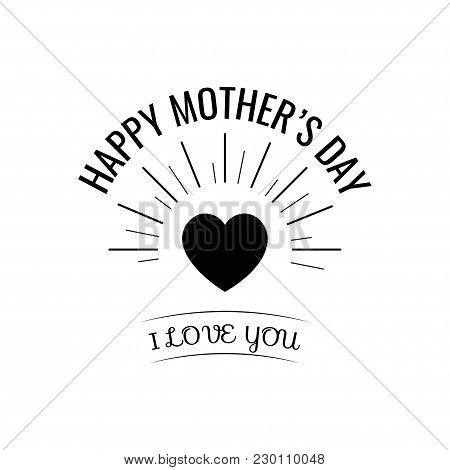 Happy Mother S Day Card With Heart In Beams, Happy Mother S Day. Vector Illustration. I Love You Let