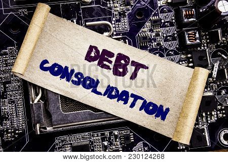 Hand Writing Text Caption Inspiration Showing Debt Consolidation. Business Concept For Money Loan Cr