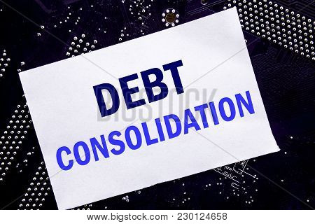 Handwritten Text Showing Debt Consolidation. Business Concept For Money Loan Credit Written On Stick