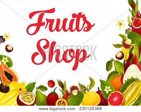 Exotic Fruits Poster For Fruit Shop Or Farm Market. Vector Papaya, Grapefruit Or Tropical Passion Fr