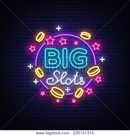 Big Slots Neon Sign. Design Template In Neon Style. Slot Machines Light Logo Symbol, Winning Jackpot